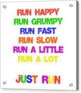 Just Run Acrylic Print
