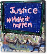 Justice Make It Happen Acrylic Print