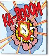 Ka-booom Acrylic Print