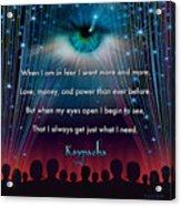 Kaypacha's Mantra 11.11.2015 Acrylic Print