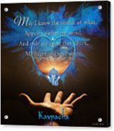 Kaypacha's Mantra 2.24.2016 Acrylic Print