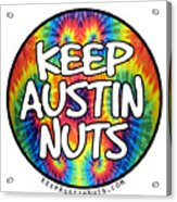 Keep Austin Nuts Acrylic Print