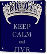 Keep Calm And Jive Deep Blue Diamond Tiara Acrylic Print