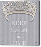 Keep Calm And Jive Diamond Tiara Gray Flannel Acrylic Print