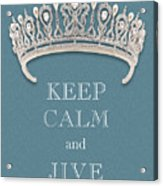Keep Calm And Jive Diamond Tiara Turquoise Texture Acrylic Print