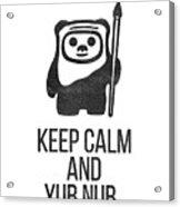Keep Calm And Yub Nub Acrylic Print
