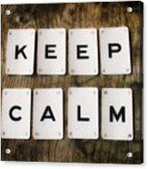 Keep Calm Acrylic Print