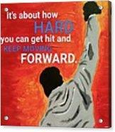 Keep Moving Forward. Acrylic Print