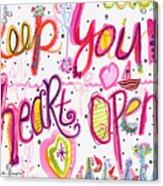 Keep Your Heart Open Acrylic Print