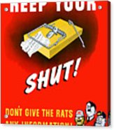 Keep Your Trap Shut -- Ww2 Propaganda Acrylic Print