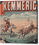 Kemmerich - Bull - Lasso - Old Poster - Vintage - Wall Art - Art Print - Cowboy - Horse  Acrylic Print