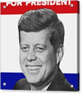 Kennedy For President 1960 Campaign Poster Acrylic Print