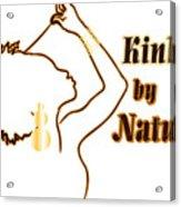 Kinky By Nature Acrylic Print