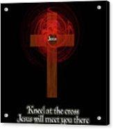 Kneel At The Cross Acrylic Print