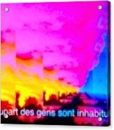 La Plupart Des Gens Sont Inhabituelles / Most People Are Unusual Acrylic Print