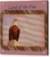 Land Of The Free Acrylic Print