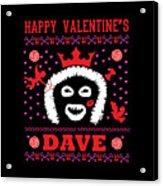 League Of Gentlemen Papa Lazarou Happy Valentine's Dave Acrylic Print