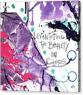 Learn O Find The Beauty Acrylic Print