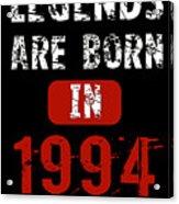 Legends Are Born In 1994 Acrylic Print