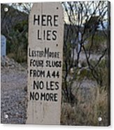 Lester Moore Boot Hill Acrylic Print