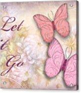 Let It Go Acrylic Print