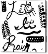 Let It Rain Acrylic Print