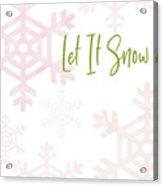 Let It Snow Snowflakes- Art By Linda Woods Acrylic Print