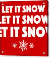 Let It Snow With Snowflakes Acrylic Print