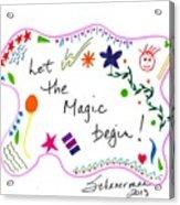 Let The Magic Begin Acrylic Print