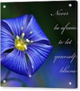 Let Yourself Bloom Acrylic Print