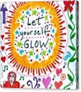 Let Yourself Glow Acrylic Print