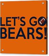 Let's Go Bears Acrylic Print