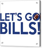 Let's Go Bills Acrylic Print