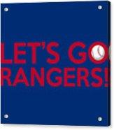 Let's Go Rangers Acrylic Print