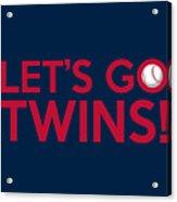 Let's Go Twins Acrylic Print