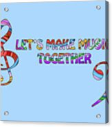 Let's Make Music - Blue Acrylic Print