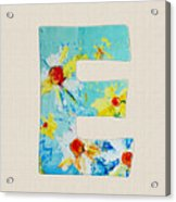 Letter E - Roman Alphabet - A Floral Expression, Typography Art Acrylic Print