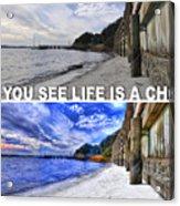 Life Is A Choice Acrylic Print