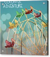 Life Is A Colorful Adventure Acrylic Print