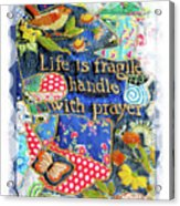 Life Is Fragile Patchwork Acrylic Print