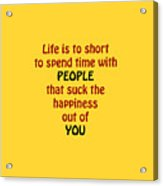 Life Is To Short 5432.02 Acrylic Print