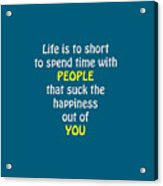 Life Is To Short 5433.02 Acrylic Print