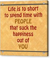 Life Is To Short 5434.02 Acrylic Print