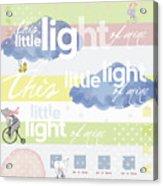 Light Of Mine Acrylic Print