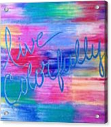 Live Colorfully Acrylic Print