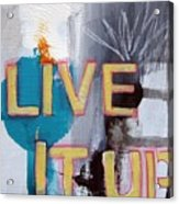 Live It Up Acrylic Print