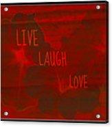 Live Laugh Love Acrylic Print
