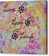Live Love Laugh - Inspired Quotes Acrylic Print
