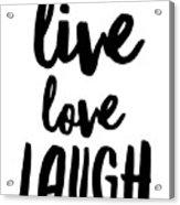 Live Love Laugh Acrylic Print