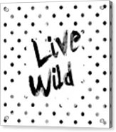 Live Wild Acrylic Print by Pati Photography